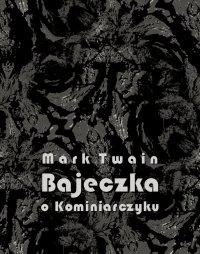 Bajeczka o Kominiarczyku - Mark Twain - ebook