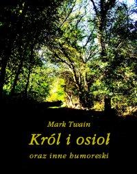 Król i osioł oraz inne humoreski - Mark Twain - ebook