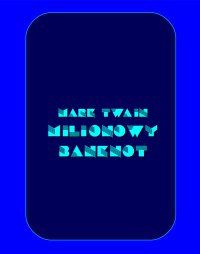 Milionowy banknot - Mark Twain - ebook