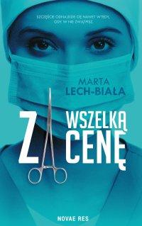 Za wszelką cenę - Marta Lech-Biała - ebook