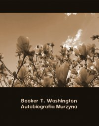 Autobiografia Murzyna - Booker T. Washington - ebook