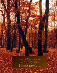Grający las i inne nowele - Henryk Zbierzchowski - ebook