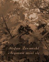 Aryman mści się - Stefan Żeromski - ebook