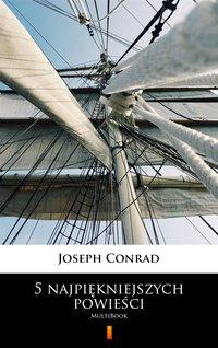 5 najpiękniejszych powieści - Joseph Conrad - ebook