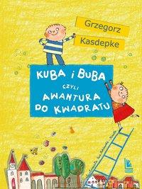 Kuba i Buba, czyli awantura do kwadratu - Grzegorz Kasdepke - ebook