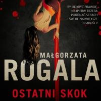 Ostatni skok - Małgorzata Rogala - audiobook