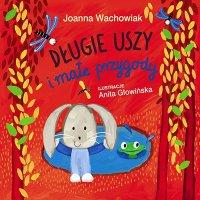 Długie Uszy i małe przygody - Joanna Wachowiak - ebook