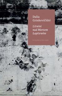 Litwini nad Morzem Łaptiewów - Dalia Grinkevićiute - ebook
