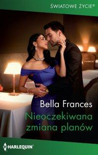 Nieoczekiwana zmiana planów - Bella Frances - ebook