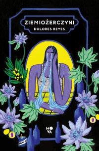 Ziemiożerczyni - Dolores Reyes - ebook