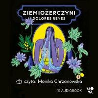 Ziemiożerczyni - Dolores Reyes - audiobook