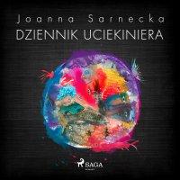 Dziennik uciekiniera - Joanna Sarnecka - audiobook