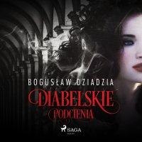 Diabelskie podcienia - Bogusław Dziadzia - audiobook