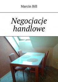 Negocjacje handlowe - Marcin Bill - ebook