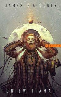 Gniew Tiamat - James S.A. Corey - ebook