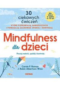 Mindfulness dla dzieci. Poczuj radość, spokój i kontrolę - Carole P. Roman - ebook