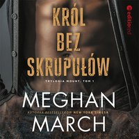 Król bez skrupułów - Meghan March - audiobook