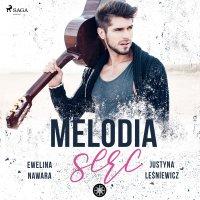 Melodia serc - Ewelina Nawara - audiobook
