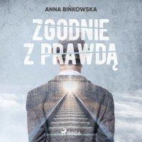 Zgodnie z prawdą - Anna Bińkowska - audiobook