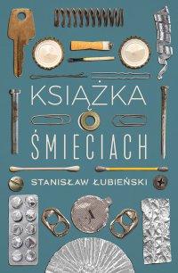 Książka o śmieciach - Stanisław Łubieński - ebook