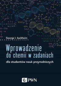 Wprowadzenie do chemii w zadaniach - George I. Sackheim - ebook