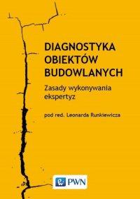 Diagnostyka obiektów budowlanych - Leonard Runkiewicz - ebook
