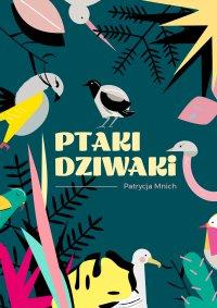 Ptaki Dziwaki - Patrycja Mnich - ebook