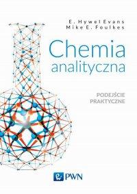 Chemia analityczna. Podejście praktyczne - E. Hywel Evans - ebook