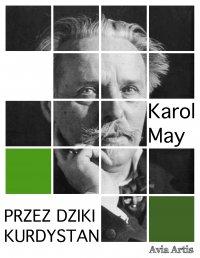 Przez dziki Kurdystan - Karol May - ebook