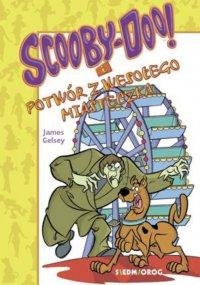 Scooby-Doo i Potwór z wesołego miasteczka - James Gelsey - ebook