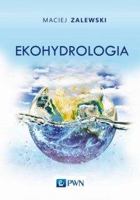 Ekohydrologia - Maciej Zalewski - ebook
