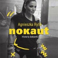 Nokaut. Historia bokserki - Agnieszka Rylik - audiobook