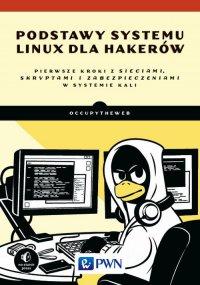 Podstawy systemu Linux dla hakerów - Opracowanie zbiorowe - ebook