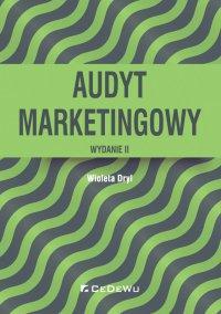 Audyt marketingowy. Wydanie II - Wioleta Dryl - ebook