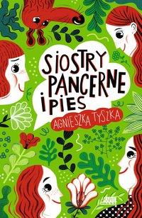 Siostry Pancerne i pies - Agnieszka Tyszka - ebook