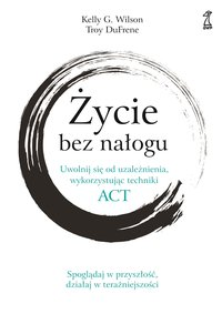 Życie bez nałogu - Kelly G. Willson - ebook