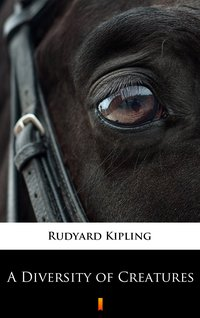 A Diversity of Creatures - Rudyard Kipling - ebook