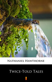 Twice-Told Tales - Nathaniel Hawthorne - ebook