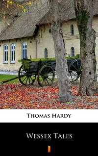 Wessex Tales - Thomas Hardy - ebook