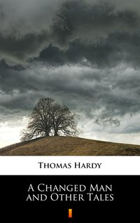 A Changed Man and Other Tales - Thomas Hardy - ebook