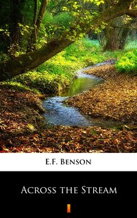 Across the Stream - E.F. Benson - ebook