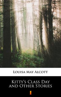 Kitty's Class Day and Other Stories - Louisa May Alcott - ebook