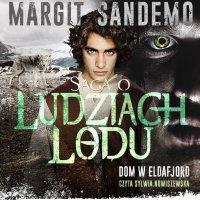 Saga o Ludziach Lodu. Dom w Eldafjord. Tom XXVI - Margit Sandemo - audiobook