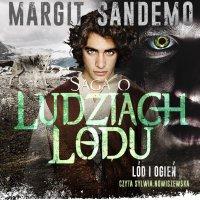 Saga o Ludziach Lodu. Lód i ogień. Tom XXVIII - Margit Sandemo - audiobook