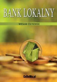 Bank lokalny - Wiesław Żółtkowski - ebook