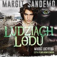 Saga o Ludziach Lodu. Miłość Lucyfera. Tom XXIX - Margit Sandemo - audiobook