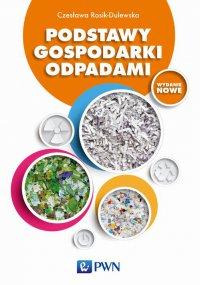 Podstawy gospodarki odpadami - Czesława Rosik-Dulewska - ebook
