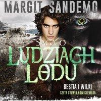 Saga o Ludziach Lodu. Bestia i wilki. Tom XXX - Margit Sandemo - audiobook