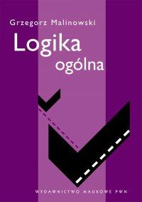Logika ogólna - Grzegorz Malinowski - ebook