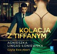 Kolacja z Tiffanym - Agnieszka Lingas-Łoniewska - audiobook